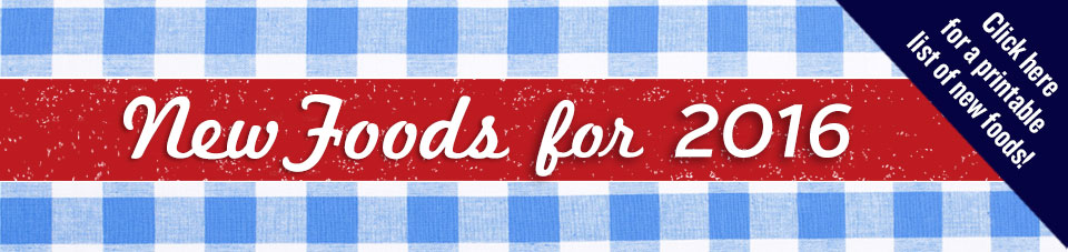 2016 New Food Banner - Click to download a complete list for printing