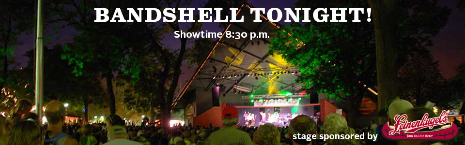 Leinie Lodge Bandshell Tonight!