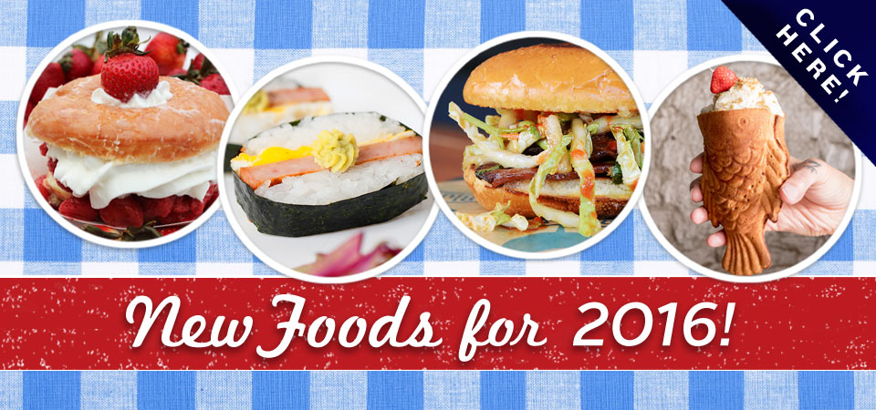 2016 New Foods Announced! | Click Here!